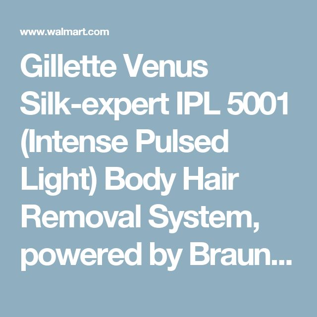 Gillette Venus Silk-expert IPL 5001 (Intense Pulsed Light) Body Hair Removal System, powered by Braun, with Gillette Venus Razor - Walmart.com