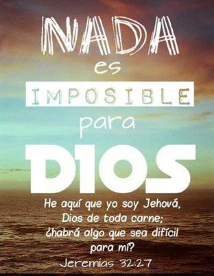 Jeremías 32:27 He aquí que yo soy Jehová, Dios de toda carne; ¿habrá algo que…