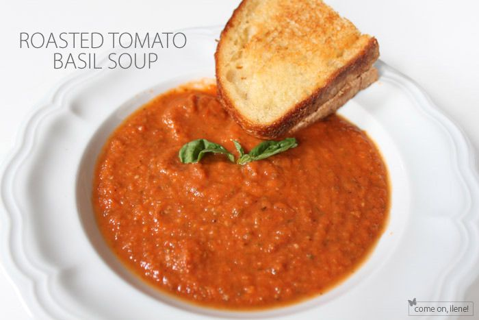 Roasted tomato basil soup | Favorite Recipes | Pinterest