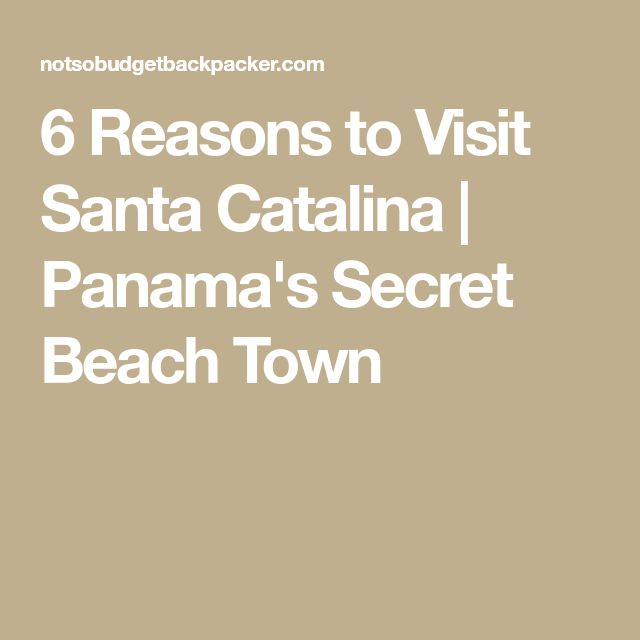 6 Reasons to Visit Santa Catalina | Panama's Secret Beach Town