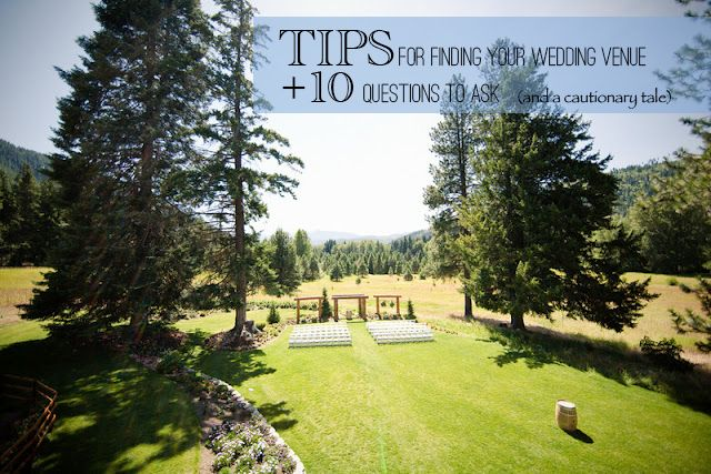 {Planning Tips} Tips for Finding Your Wedding Venue + 10 Questions to Ask (and a cautionary tale)