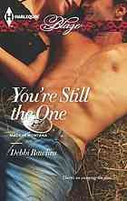 """Your'e still the one  Author:Debbi Rawlins  Publisher:Toronto : Harlequin Books, 2013.  Series:Harlequin blaze, 736.   Edition/Format: Book : Fiction : English   Summary:""""He's the one she always wanted, but could never have until now. Today is Rachel McAllister's birthday. With her dreams indefinitely paused - she turned her family's struggling ranch into the Sundance Dude Ranch - it's not exactly the birthday of the century. But she's about to receive one heck of a present. Matt Gunderson…"""