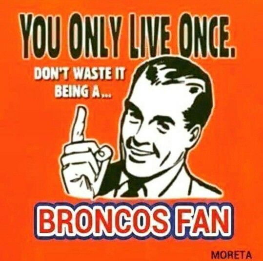 Funny Memes For Raiders : That would be a waste bronco haters pinterest