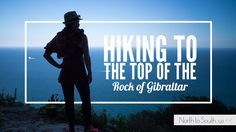 Hiking to the Top of the Rock of Gibraltar… all the way from Spain