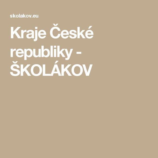 Kraje České republiky - ŠKOLÁKOV