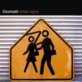 Ozomatli-Street Signs