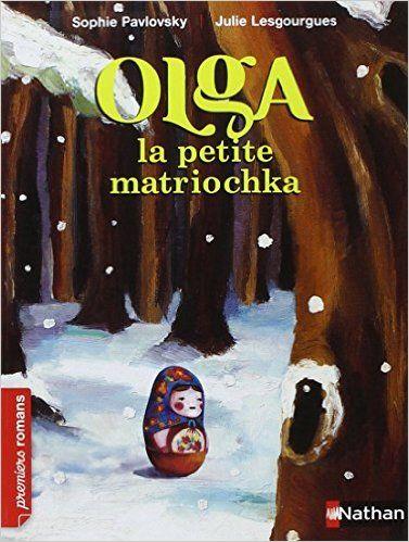 Amazon.fr - Olga la petite matriochka - Sophie Pavlosky, Julie Lesgourgues - Livres