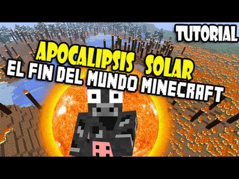MINECRAFT MOD APOCALIPSIS SOLAR - EL FIN DEL MUNDO EN MINECRAFT - YouTube