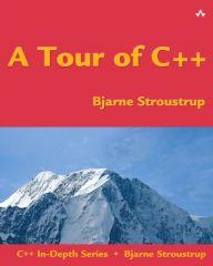A Tour of C++ / Edition 1 by Bjarne Stroustrup Download