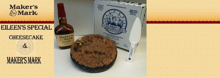 Makers Mark Bourbon and Eileens Special Cheesekcake