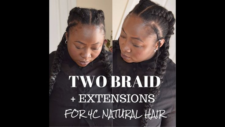TWO BRAIDS + HAIR ADDED FOR 4C NATURAL HAIR