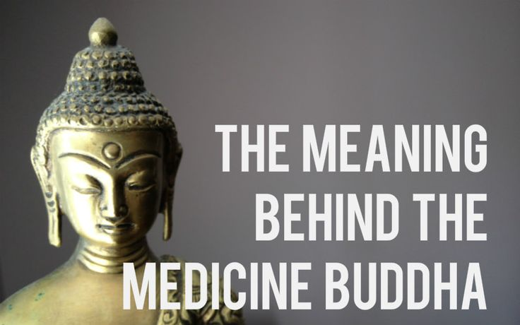 The Medicine Buddha: The Meaning and Symbolism of The Healing Buddha