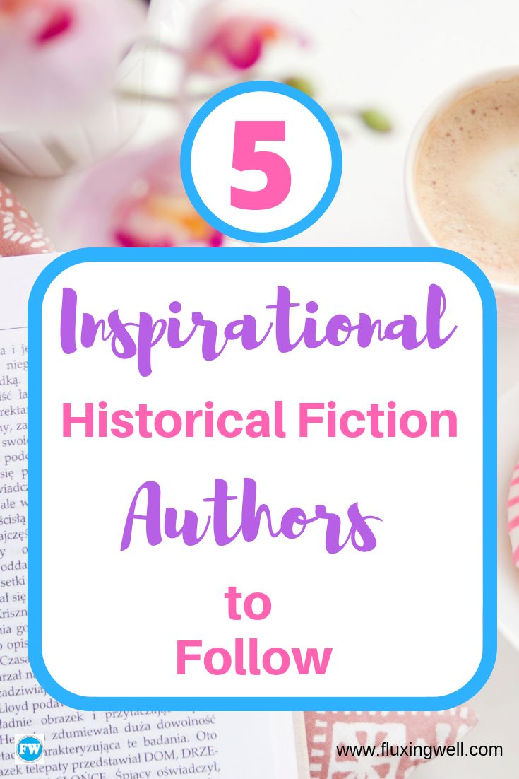 5 Inspirational Historical Fiction Authors to Follow
