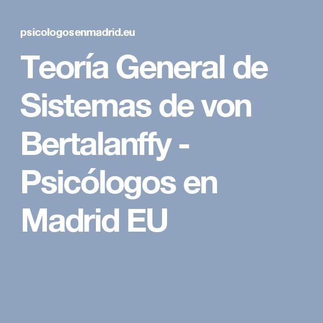 Teoría General de Sistemas de von Bertalanffy - Psicólogos en Madrid EU