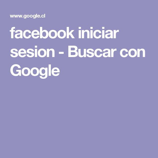 facebook iniciar sesion - Buscar con Google