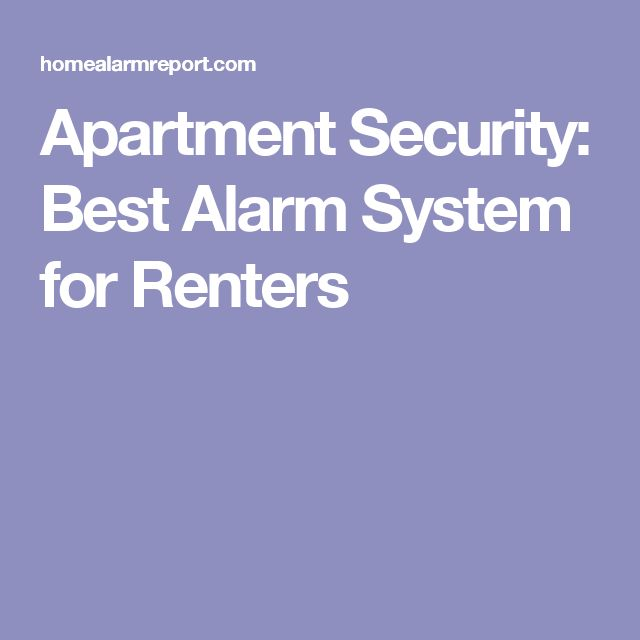 Apartment Security: Best Alarm System for Renters