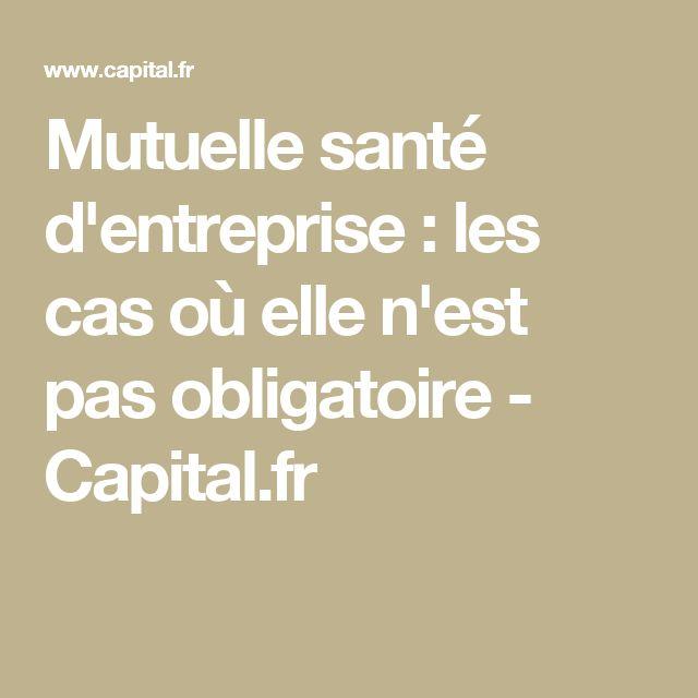 Mutuelle santé d'entreprise : les cas où elle n'est pas obligatoire - Capital.fr