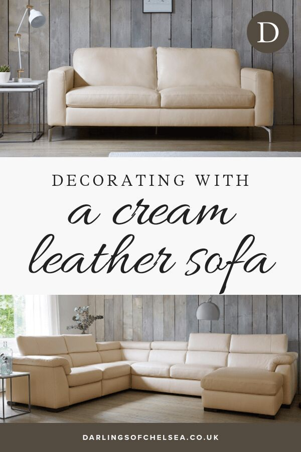 Decorating With A Cream Leather Sofa Darlings Of Chelsea Cream