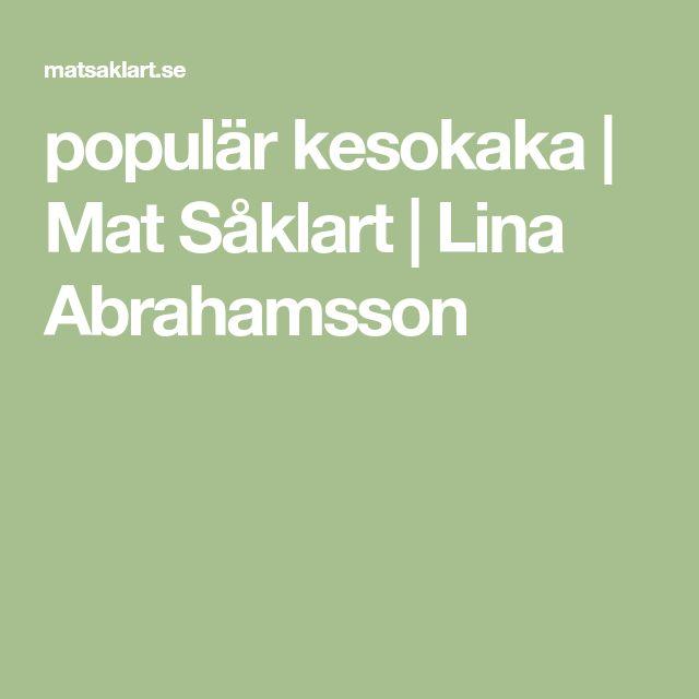 populär kesokaka | Mat Såklart | Lina Abrahamsson