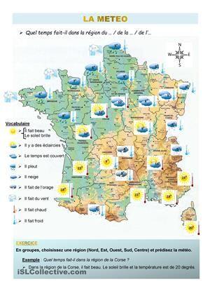 Document d'une page comportant la carte de France et du temps qu'il fait, avec le vocabulaire et un exercice de présentation du temps au présent simple.  - Fiches FLE