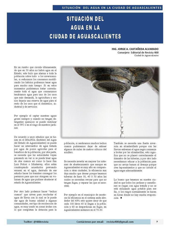 """Artículo """"Situación del Agua en la Ciudad de Aguascalientes"""" por Ing. Jorge Castañeda Alvarado publicado en el número de Junio 2015 de #Revista400 #DesarrolloSustentable Aguascalientes #Agua Potabilización #DisposicióndelAgua Calidad del Agua. Revista 400"""