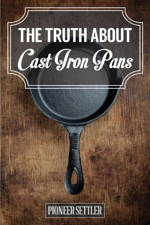 Check out The Truth About Cast Iron Pans: What You Can & Can't Do at http://pioneersettler.com/truth-cast-iron-pans/
