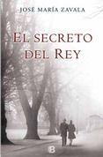 EL SECRETO DEL REY - JOSE MARIA ZAVALA
