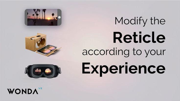 Wonda VR Basics  Modify the reticle according to your experience