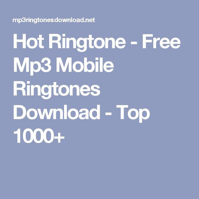 Hot Ringtone - Free Mp3 Mobile Ringtones Download - Top 1000+