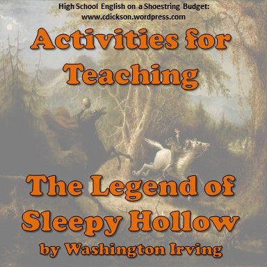 Ideas and activities for teaching The Legend of Sleepy Hollow in Secondary High School ELA English class.