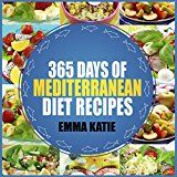 Free Kindle Book -   Mediterranean Diet: 365 Days of Mediterranean Diet Recipes (Mediterranean Diet Cookbook, Mediterranean Diet For Beginners, Mediterranean Cookbook, Mediterranean Slow cooker Cookbook, Mediterranean) Check more at http://www.free-kindle-books-4u.com/cookbooks-food-winefree-mediterranean-diet-365-days-of-mediterranean-diet-recipes-mediterranean-diet-cookbook-mediterranean-diet-for-beginners-mediterranean-cookbook-mediterranean/