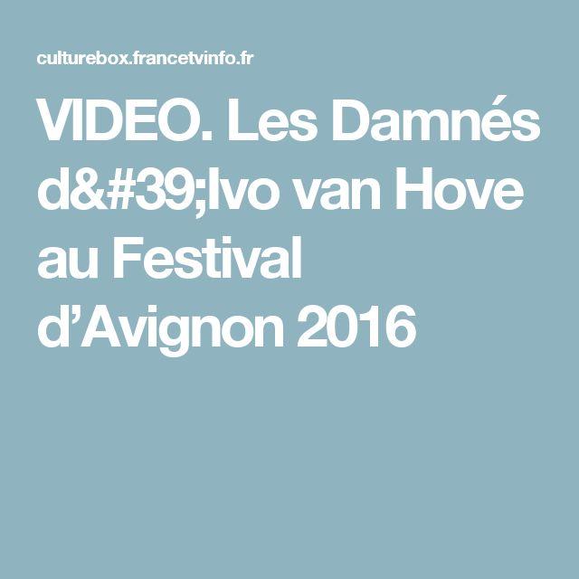 VIDEO. Les Damnés d'Ivo van Hove au Festival d'Avignon 2016