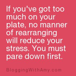 too much on your plateInspiration, Quotes, Wisdom, Motivation On Minimizing, Wall