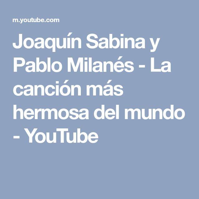 Joaquín Sabina y Pablo Milanés - La canción más hermosa del mundo - YouTube