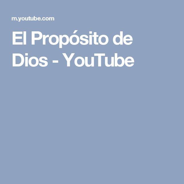 El Propósito de Dios - YouTube