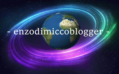 - enzodimiccoblogger -  : BENVENUTI NEL MIO BLOG