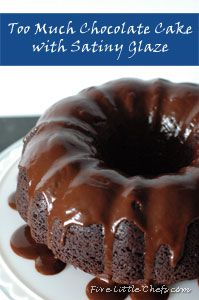 Too Much Chocolate Cake and Satiny Glaze is a perfect dessert for parties and celebrations.