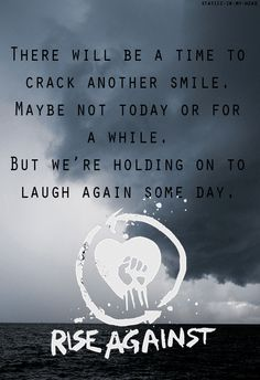 rise against make it stop - I can't yet but I will one day. I'm gonna be okay. Connor says lots of people would miss me. I can hold on I think. And one day I'll be okay