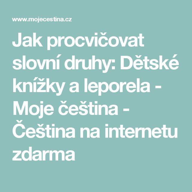 Jak procvičovat slovní druhy: Dětské knížky a leporela - Moje čeština - Čeština na internetu zdarma