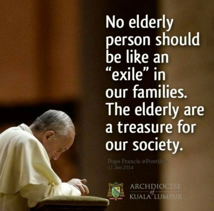 Pope Francis on the elderly                                                                                                                                                                                 More