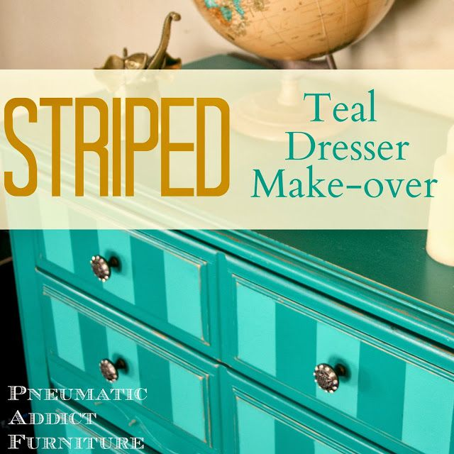 Pneumatic Addict Furniture: Bold Make-Over: Striped Teal Chest of Drawers