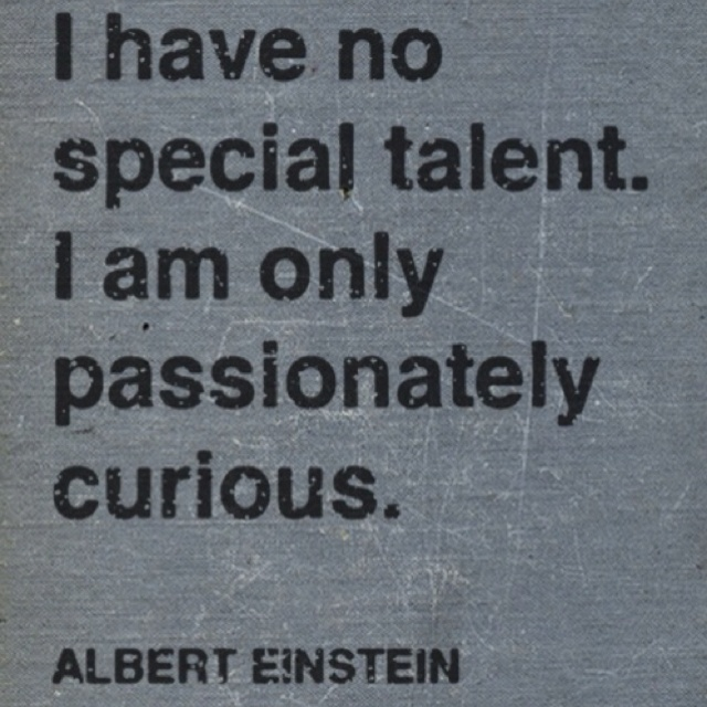 ,,: Passion Curious, My Life, Truths, Well Said, Albert Einstein Quotes, Albert Einstein, Favorite Quotes, Inspiration Quotes, Totally Me
