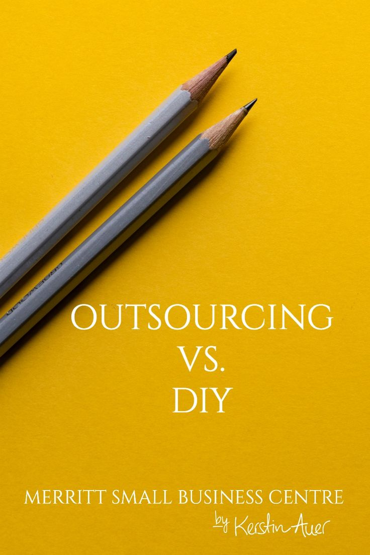 Outsourcing vs. DIY - Kerstin Auer - Merritt Small Business