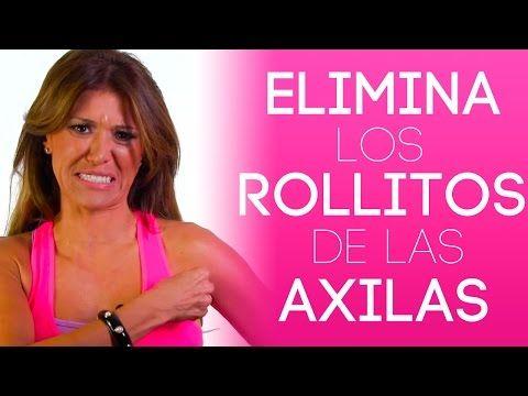 """ELIMINA LOS """"ROLLITOS"""" DEBAJO DE LAS AXILAS EN TRES PASOS - YouTube"""