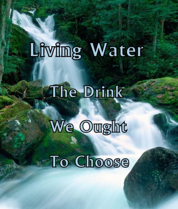 Living Water - Magic Potion?  - no, but the drink we ought to choose.