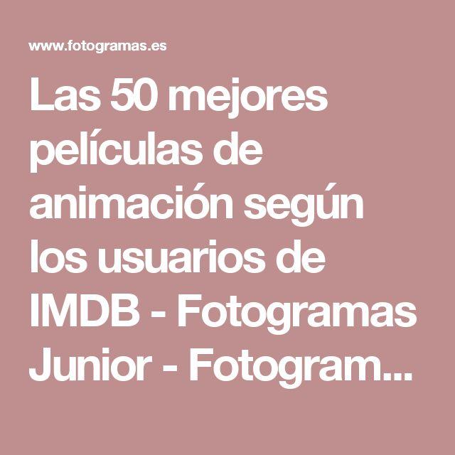 Las 50 mejores películas de animación según los usuarios de IMDB - Fotogramas Junior - Fotogramas
