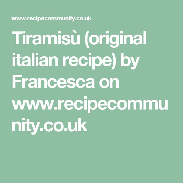 Tiramisù (original italian recipe) by Francesca on www.recipecommunity.co.uk