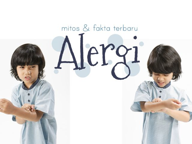 Mitos dan fakta terbaru Alergi :: Myths and facts about child's allergy :: balita