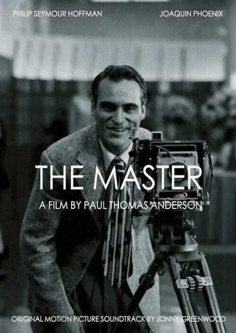 The Master Dir. Paul Thomas Anderson