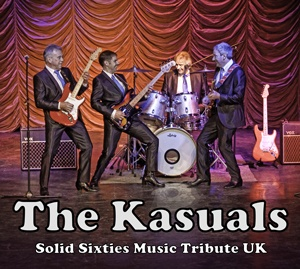 The Kasuals - Predominantly the band covers classics by The Fourmost, The Searchers, The Troggs, The Kinks, Cliff Richard & The Shadows, Billy J Kramer & The Dakotas, The Merseybeats, Roy Orbison and The Beatles amongst many.